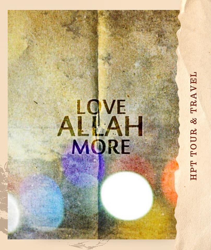 hpttourtravel-love-ALLAH-more